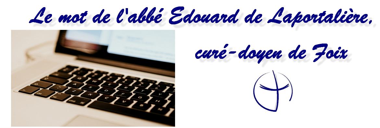 Le mot de l'abbé Édouard de Laportalière, curé-doyen de Foix